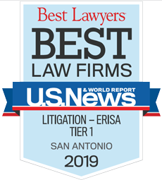 Best Lawyer | Best Law Firm | U.S. News & World Report | Litigation - Erisa Tier 1| San Antonio | 2019